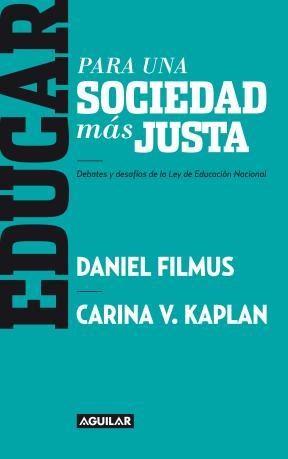 Para una sociedad más justa. Debates y desafíos de la Ley de Educación Nacional