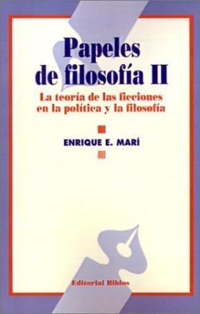 Papeles de filosofía II. La teoría de las ficciones en la política y la filosofía