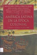 AMERICA LATINA EN LA ÉPOCA COLONIAL – 1. España y América de 1492 a 1808