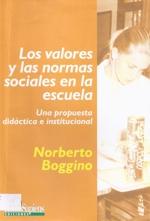 LOS VALORES Y LAS NORMAS SOCIALES EN LA ESCUELA: UNA PROPUESTA DIDÁCTICA E INSTITUCIONAL