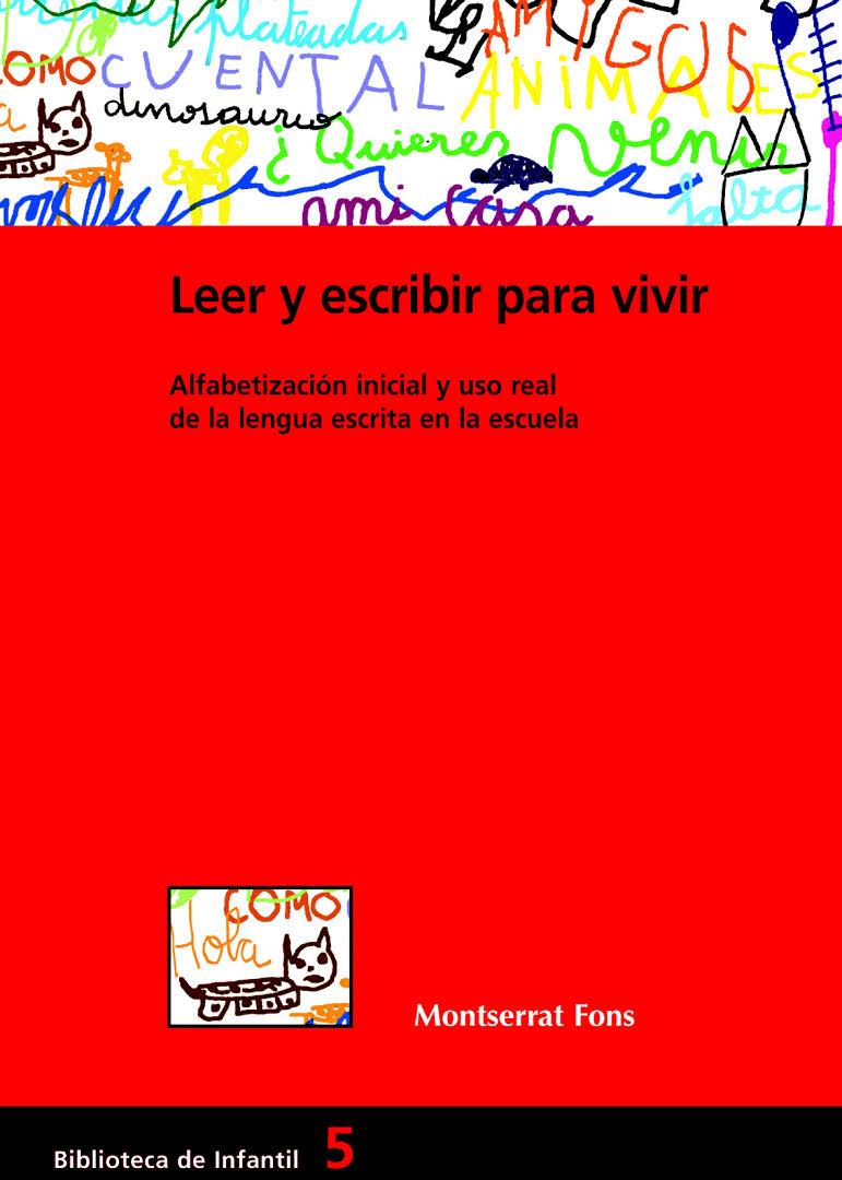Leer y escribir para vivir: Alfabetización inicial y uso real de la lengua escrita en la escuela