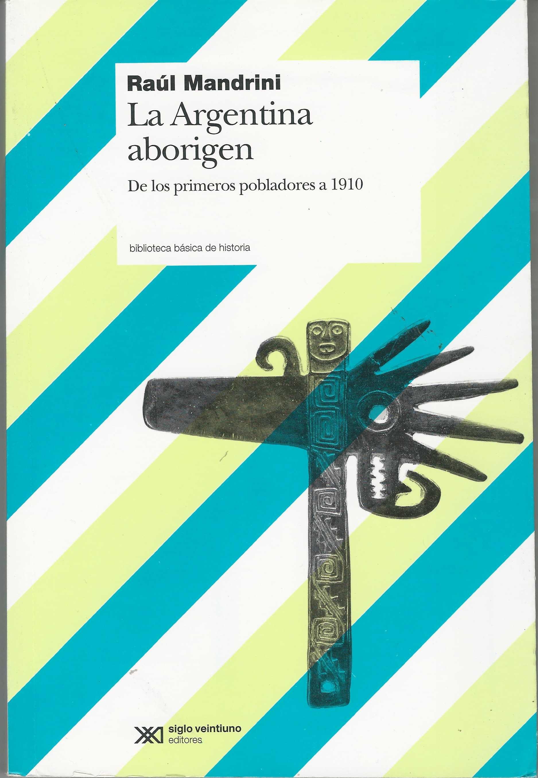 La Argentina aborigen. De los primeros pobladores a 1910