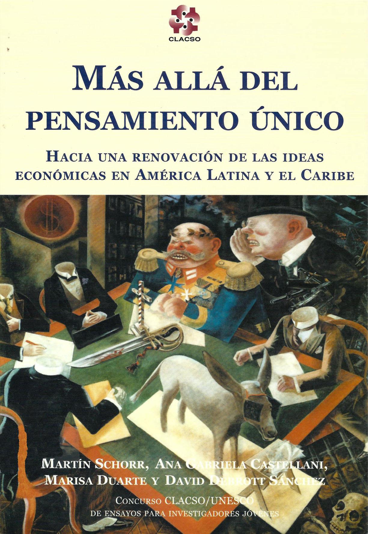 Más allá del pensamiento único. Hacia una renovación de las ideas económicas en América Latina y el Caribe.