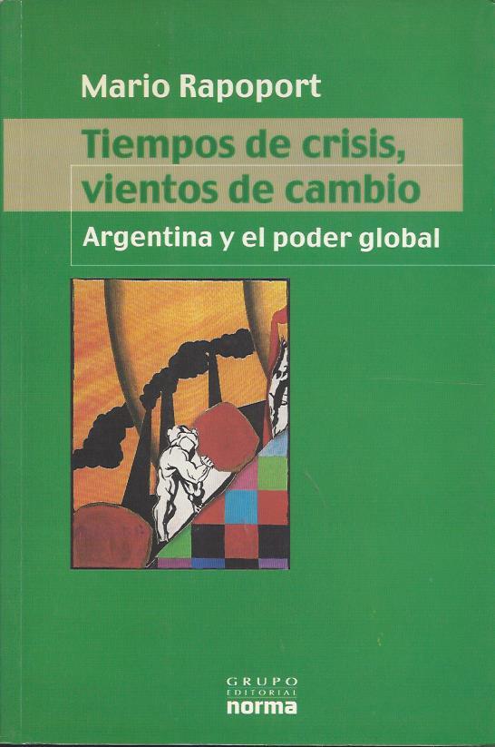 Tiempos de crisis, vientos de cambio. Argentina y el poder global