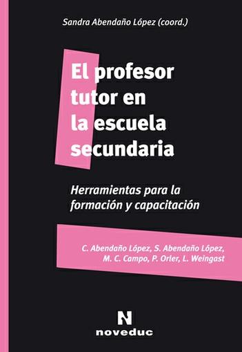 El profesor tutor en la escuela secundaria. Herramientas para la formación y capacitación.