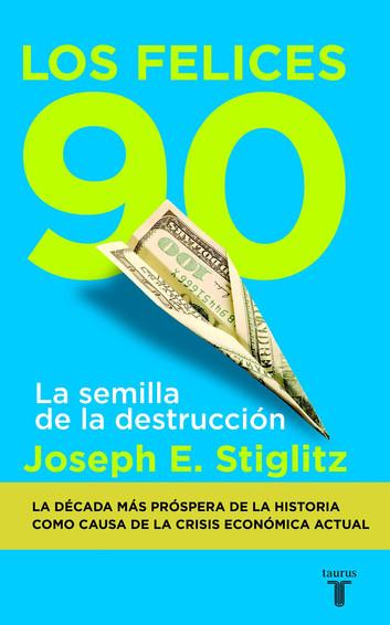 Los felices 90. La semilla de la destrucción.