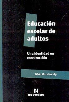 Educación escolar de adultos. Una identidad en construcción