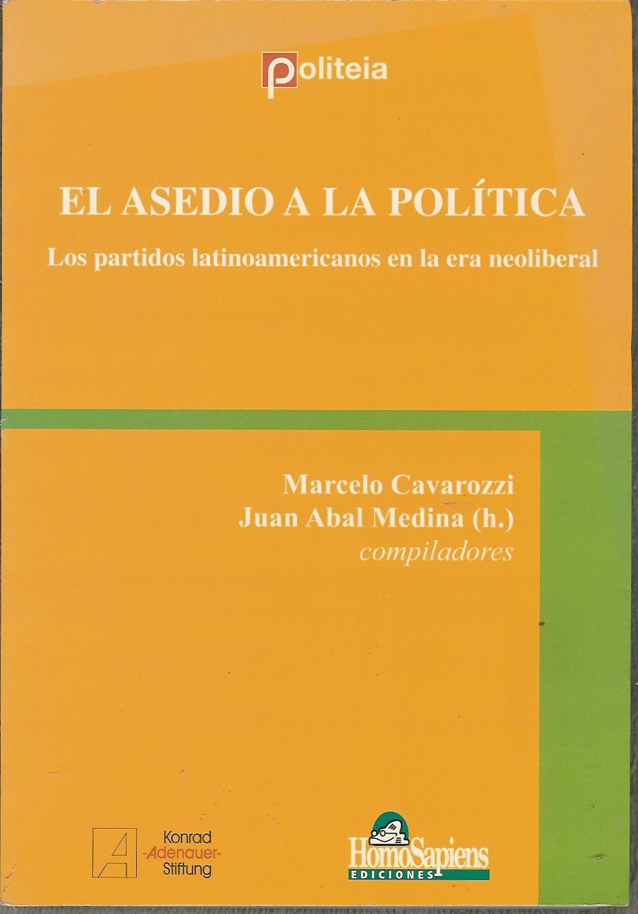 El asedio a la política. Los partidos latinoamericanos en la era neoliberal