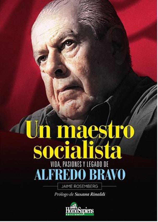 Un maestro socialista. Vida, pasiones y legado de Alfredo Bravo