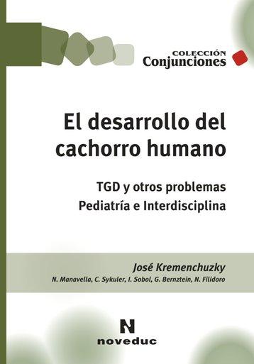El Desarrollo del cachorro humano TGD y otros problemas. Pediatría e interdisciplina