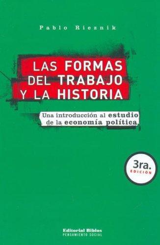 Las formas del trabajo y la historia. Una introducción al estudio de la economía política.