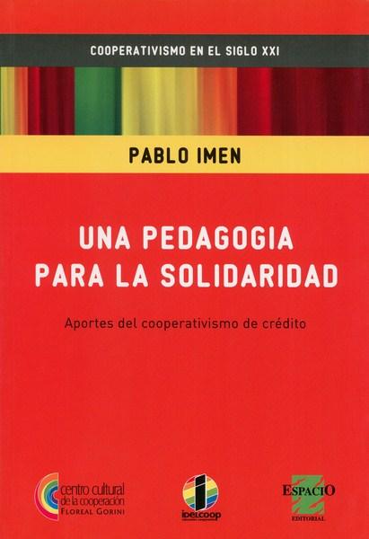 Una pedagogía para la solidaridad. Aportes del cooperativismo del crédito