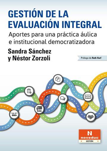 Gestión de la evaluación integral. Aportes para una práctica áulica e institucional democratizadora